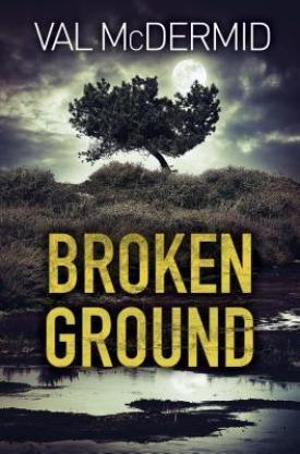 #BookReview Broken Ground by Val McDermid @valmcdermid @PGCBooks