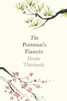 #BookReview The Postman's Fiancée by Denis Thériault @PGCBooks @OneworldNews