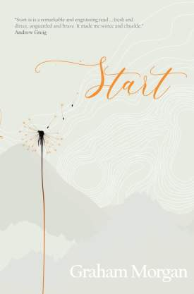 #BlogTour #GuestPost Start by Graham Morgan #GrahamMorgan @FledglingPress #LoveBooksGroupTours