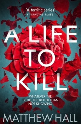 #BookReview A Life to Kill by Matthew Hall @MatthewH_books @panmacmillan @PGCBooks