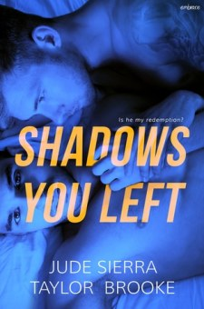 #BookReview Shadows You Left by Jude Sierra & Taylor Brooke @JudeSierra @taysalion @entangledpub