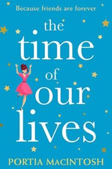 #BookReview The Time of Our Lives by Portia MacIntosh @PortiaMacIntosh @HQDigitalUK
