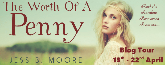 #BlogTour The Worth of a Penny by Jess B. Moore @authorjessb @rararesources #WorthofaPenny