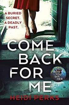 #BookReview #ComeBackForMe Come Back For Me by Heidi Perks @arrowpublishing @HeidiPerksBooks #TeamHeidi