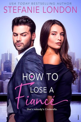 #BookReview How to Lose a Fiancé by Stefanie London @Stefanie_London @entangledpub
