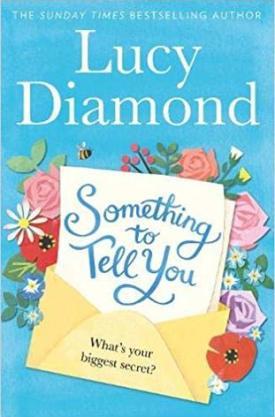#BookReview Something to Tell You by Lucy Diamond @LDiamondAuthor @PGCBooks @panmacmillan