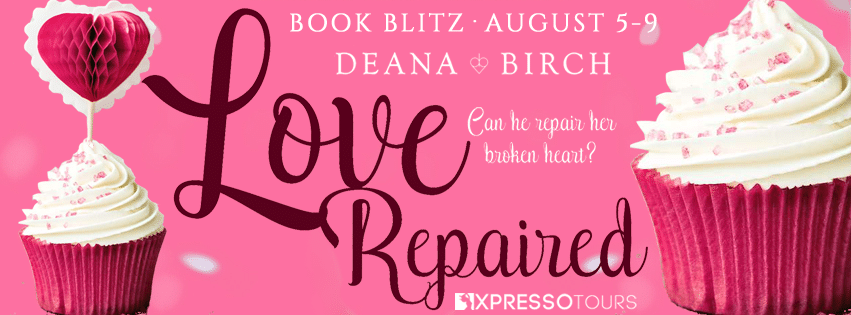 #BookBlitz #Giveaway Love Repaired by Deana Birch @DeanaBirch @XpressoReads