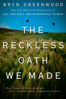 #BookReview The Reckless Oath We Made by Bryn Greenwood @bryngreenwood @PenguinRandomCA @PutnamBooks