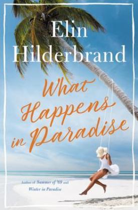 #BookReview What Happens in Paradise by Elin Hilderbrand @elinhilderbrand @littlebrown @HBGCanada