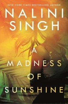 #BookReview A Madness of Sunshine by Nalini Singh @NaliniSingh @BerkleyPub @PenguinRandomCA