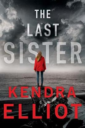 #BookReview The Last Sister (Columbia River #1) by Kendra Elliot @kendraelliot @AmazonPub @ThomasAllenLTD