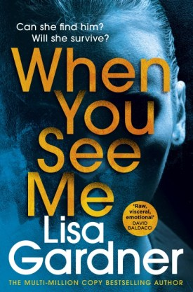 #BlogTour #BookReview When You See Me by Lisa Gardner @LisaGarnderBks @arrowpublishing #WhenYouSeeMe