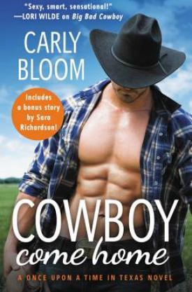 #BookReview Cowboy Come Home (Once Upon a Time in Texas #2) by Carly Bloom @carlybloombooks @readforeverpub @grandcentralpub #ReadForever #Forever20 #CarlyBloom #OnceUponaTimeinTexas