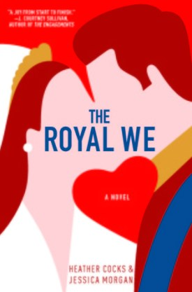#BookReview #Giveaway The Royal We by Heather Cocks & Jessica Morgan @fuggirls @GrandCentralPub #TheRoyalWe #GrandCentralPub