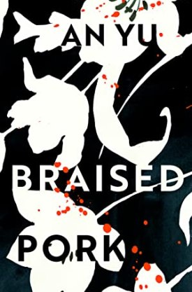 #BookReview Braised Pork by An Yu @groveatlantic @PGCBooks