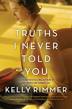 #BookReview Truths I Never Told You by Kelly Rimmer @Kelrimmerwrites @HarlequinBooks @BookClubbish #TruthsINeverToldYou