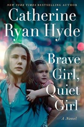 #BookReview Brave Girl, Quiet Girl by Catherine Ryan Hyde @cryanhyde @LUAuthors @AmazonPub #BraveGirlQuietGirl