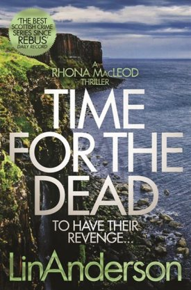 #BookReview Time for the Dead by Lin Anderson @PGCBooks @panmacmillan #RhonaMacLeod #TimefortheDead