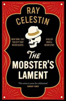 #BookReview The Mobster's Lament by Ray Celestin @PGCBooks @MantleBooks #TheMobstersLament