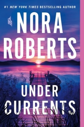 #BookReview Under Currents by Nora Roberts @smpromance @StMartinsPress #UnderCurrents #smpromance