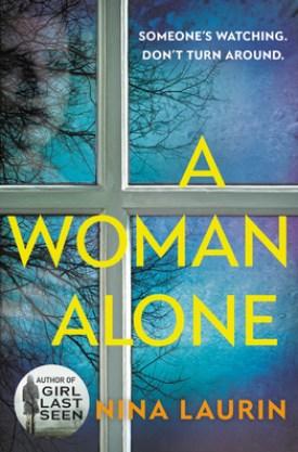 #BookReview A Woman Alone by Nina Laurin @NinaLaurinBooks @GrandCentralPub @HBGCanada #AWomanAlone