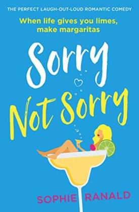 #BookReview Sorry Not Sorry by Sophie Ranald @SophieRanald @readforeverpub @grandcentralpub #ReadForever #Forever20 #SophieRanald #SorryNotSorry