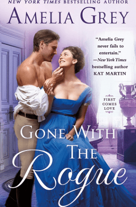 #BookReview Gone With the Rogue (First Comes Love #2) by Amelia Grey @smpromance #FirstComesLove #smpromance
