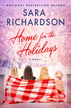 #BookReview Home for the Holidays by Sara Richardson @SaraR_Books @readforeverpub @grandcentralpub #ReadForever #Forever20 #SaraRichardson #HomefortheHolidays