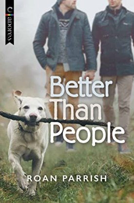 #BookReview Better Than People by Roan Parrish @RoanParrish @CarinaPress @HarlequinBooks @Bookclubbish #HarlequinPublicityTeam #CarinaAdores #RoanParrish