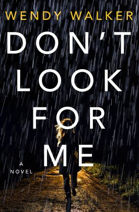 #BookReview Don't Look for Me by Wendy Walker @Wendy_Walker @StMartinsPress #DontLookForMe #WendyWalker