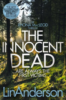 #BookReview The Innocent Dead by Lin Anderson @PGCBooks @panmacmillan #RhonaMacLeod #TheInnocentDead