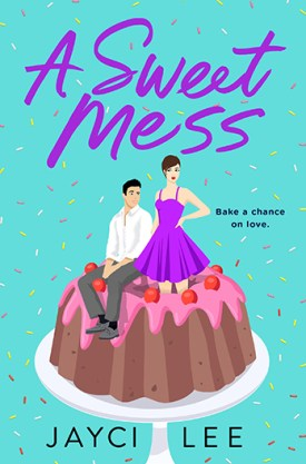 #BookReview A Sweet Mess by Jayci Lee @smpromance @StMartinsPress #ASweetMess #JayciLee #smpromance