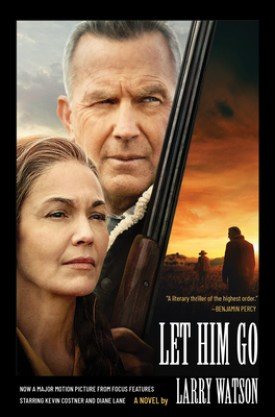 #BookReview Let Him Go by Larry Watson @PGCBooks @Milkweed_Books #LetHimGo #LarryWatson #PGCBooks
