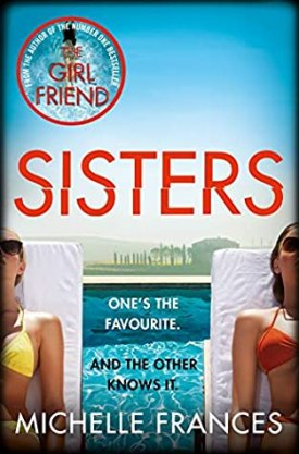 #BookReview Sisters by Michelle Frances @PGCBooks @panmacmillan #Sisters #MichelleFrances #PGCBooks