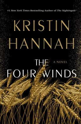 #BookReview The Four Winds by Kristin Hannah @RaincoastBooks @StMartinsPress #TheFourWinds #KristinHannah