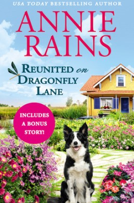 #BookReview Reunited on Dragonfly Lane (Sweetwater Springs #7) by Annie Rains @AnnieRainsBooks @ReadForeverPub @GrandCentralPub #ReadForever #Forever2021 #AnnieRains #SweetwaterSprings