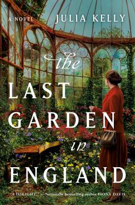 #BookReview The Last Garden in England by Julia Kelly @The_Julia_Kelly @GalleryBooks @SimonSchusterCA #TheLastGardeninEngland #JuliaKelly