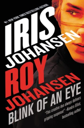 #BookReview Blink of an Eye (Kendra Michaels #8) by Iris Johansen & Roy Johansen @Iris_Johansen @royjohansen @GrandCentralPub #BlinkofanEye #KendraMichaelsSeries #GrandCentralPub