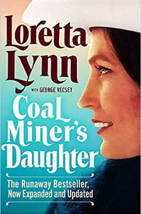 #BookReview Coal Miner's Daughter by Loretta Lynn with George Vecsey @GrandCentralPub #CoalMinersDaughter #LorettaLynn #GrandCentralPub