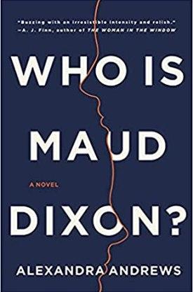 #BookReview Who Is Maud Dixon? by Alexandra Andrews @littlebrown @HBGCanada #WhoIsMaudDixon #AlexandraAndrews
