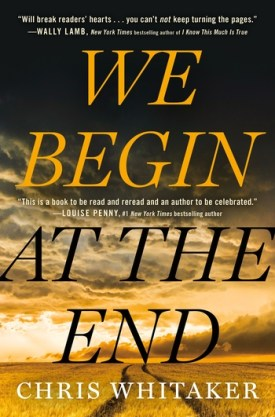 #BookReview We Begin at the End by Chris Whitaker @RaincoastBooks @HenryHolt #WeBeginattheEnd #ChrisWhitaker