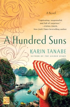 #BookReview A Hundred Suns by Karin Tanabe @karintanabe @BookSparks @StMartinsPress #AHundredSuns #KarinTanabe #SPRC2021 #SpringBookScope