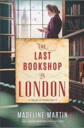 #BookReview The Last Bookshop in London by Madeline Martin @MadelineMMartin @HTPBooks @Bookclubbish #HTPBooks #TheLastBookshopinLondon #MadelineMartin #Bookclubbish