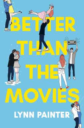 #BookReview Better Than the Movies by Lynn Painter @LAPainter @simonkids @SimonSchusterCA #BetterThantheMovies #LynnPainter