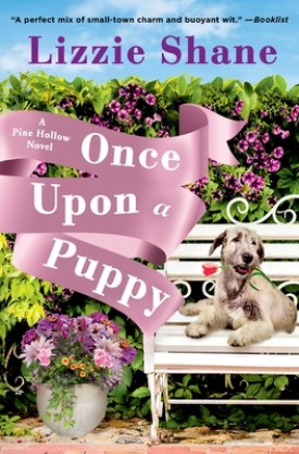#BookReview Once Upon a Puppy (Pine Hollow #2) by Lizzie Shane @ReadForeverPub @GrandCentralPub #ReadForever #ReadForeverPub #ReadForever2021 #OnceUponaPuppy #LizzieShane #PineHollowSeries