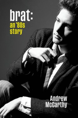 #BookReview Brat: An '80s Story by Andrew McCarthy @GrandCentralPub #Brat #AndrewMcCarthy #GrandCentralPub