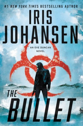 #BookReview The Bullet (Eve Duncan #27) by Iris Johansen @Iris_Johansen @GrandCentralPub #TheBullet #IrisJohansen #GrandCentralPub