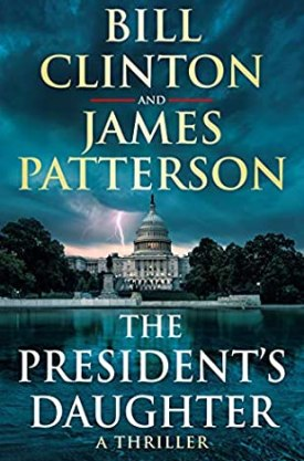 #BookReview The President's Daughter by Bill Clinton and James Patterson @arrowpublishing #ThePresidentsDaughter