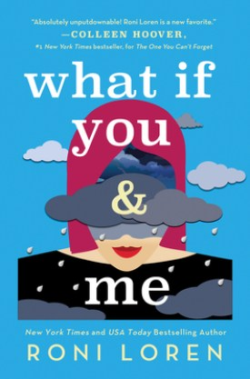 #BookReview What If You & Me by Roni Loren @SourcebooksCasa #WhatIfYou&ME #RoniLoren #SayEverythingSeries