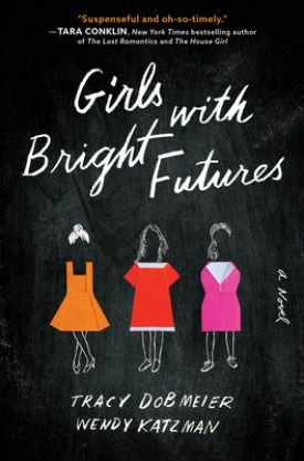 #BookReview Girls With Bright Futures by Tracy Dobmeier & Wendy Katzman @Sourcebooks @katzndobs @sbkslandmark #GirlsWithBrightFutures #KatznDobs #bookmarkedbylandmark